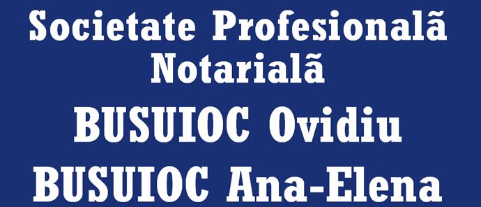 Societate Profesională Notarială Busuioc Ovidiu - Busuioc Ana-Maria