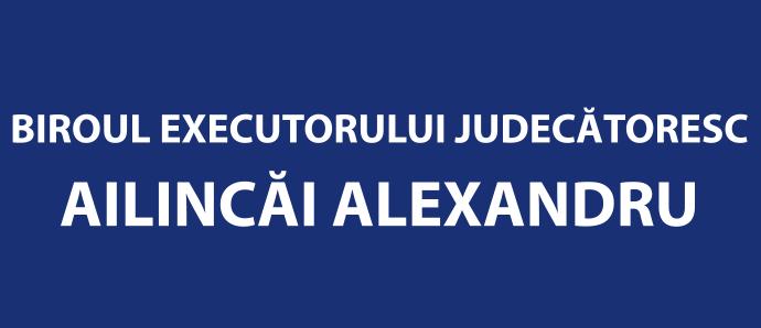 Ailincăi Alexandru - Birou Executor Judecătoresc