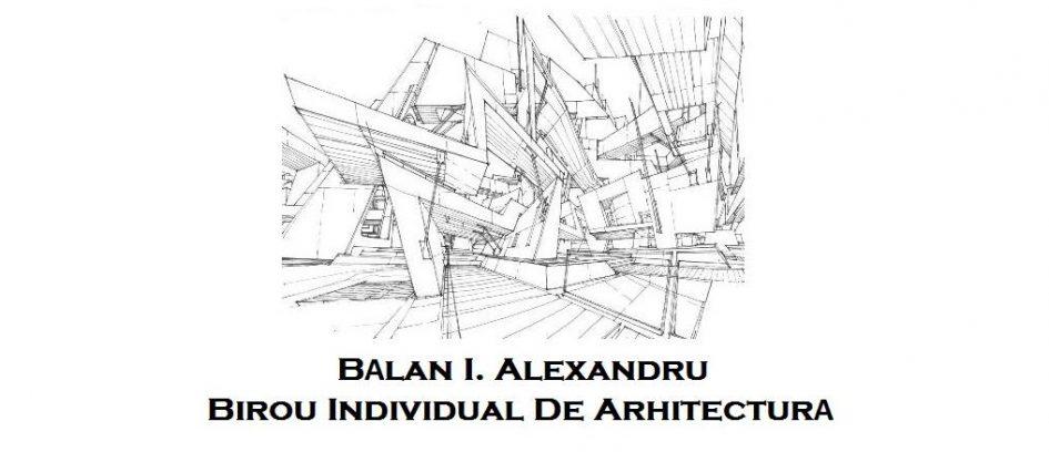 Bălan I. Alexandru - Birou Individual De Arhitectură