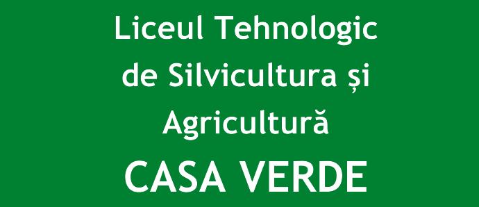 Liceul Tehnologic de Silvicultură şi Agricultură Casa Verde